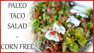 Paleo Taco Salad (beef & Sweet Potato) - Corn Free - High Protein Low Carb