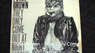 Peter Brown - They Only Come Out At Night Original 12 inch Version 1984