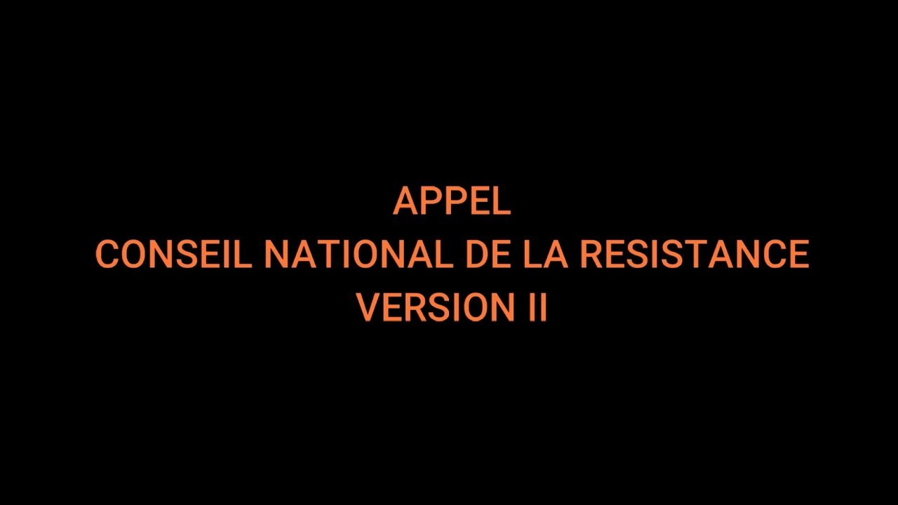 APPEL ! Conseil National de la Résistance. Version II