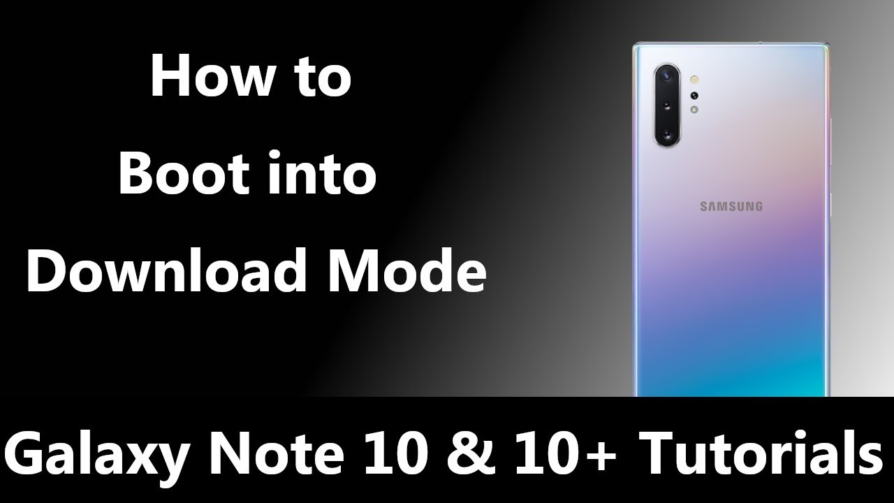 How to Boot the Galaxy Note 10 into Download Mode? | Android