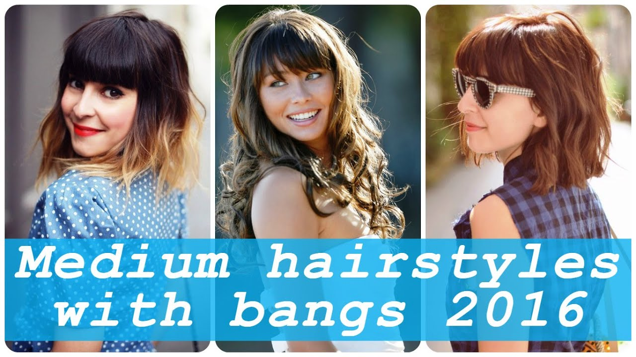 Medium hairstyles with bangs 2016 - YouTube