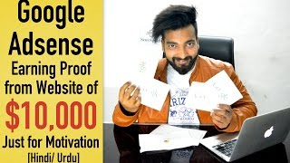 Google Adsense Earning Proof of $10,000 from Website [Hindi] | Just for Motivation
