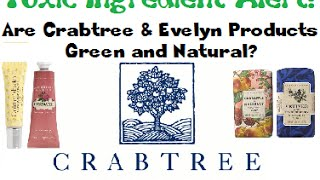 Toxic Ingredients Alert - Crabtree & Evelyn!