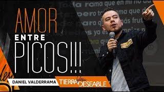 AMOR ENTRE PICOS!!! | DANIEL VALDERRAMA | Mayo  12 de 2019