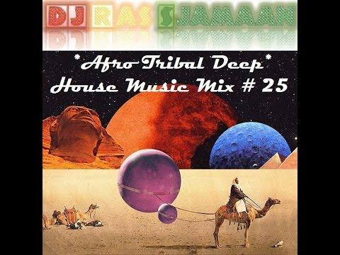 Afro Tribal Deep House Music Mix #25 By DJ Ras Sjamaan