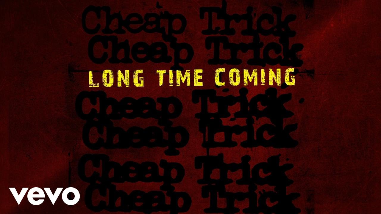 Cheap Trick - Long Time Coming (Static Version) - YouTube