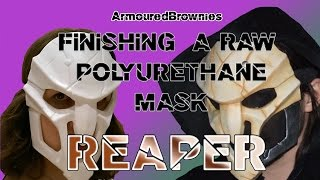 Finishing a Raw Polyurethane Mask for Cosplay and Costuming! Overwatch Reaper! thumbnail