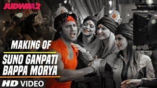Suno Ganpati Bappa Morya Song Making   Judwaa 2   Varun   Jacqueline   Taapsee   David Dhawan