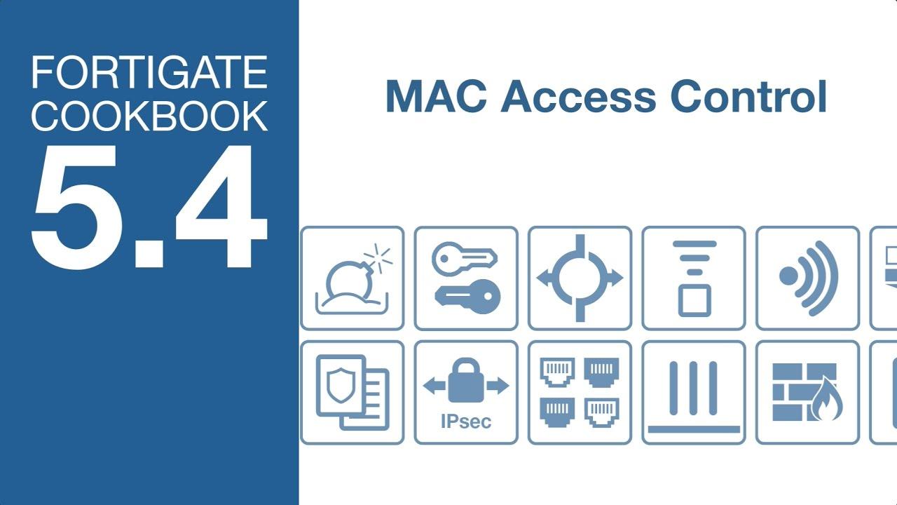 FortiGate Cookbook - Device MAC Access Control (5 4)