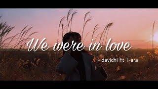 We Were In Love Davichi Ft T Ara Indo Sub By Stobwelly