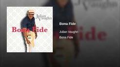 Julian Vaughn - Bona Fide