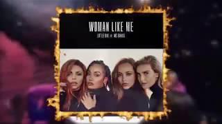Little Mix - Woman Like Me ft. Ms.Banks (Remix) Official Audio
