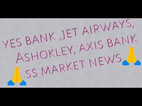 Yes bank, Ashokley, axis bank, jet airways