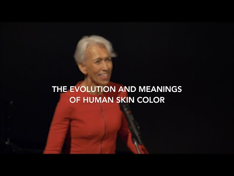 The Evolution and Meanings of Human Skin Color   Nina Jablonski