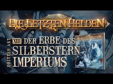 Die Letzten Helden (13) - Der Erbe des Silberstern Imperiums - Hörspiel komplett
