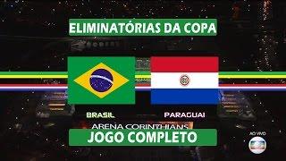Jogo Completo - Brasil x Paraguai - Eliminatórias da Copa 2018 - Globo HD