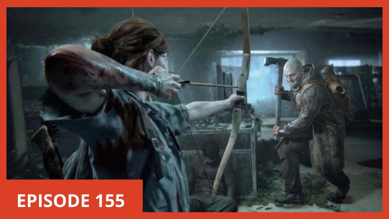 The Last of Us: Part 2 Impressions - Ep. 155