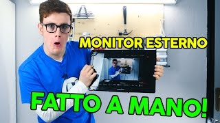 DIY MONITOR ESTERNO PORTATILE FATTO A MANO !