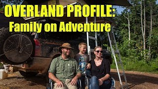 Overland Profile: Family on Adventure
