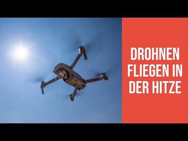 Drohnen fliegen im Sommer: Darauf musst Du achten! ♨