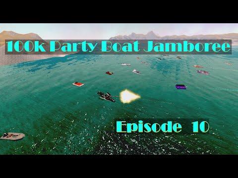 100k Party Boat Jamboree Episode 10