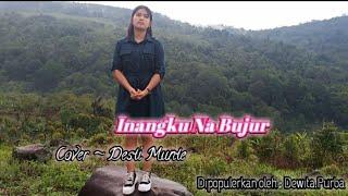 Inangku na bujur - Dewita.purba - ( cipt -Angelo.P.k.Purba )-cover - Desti .Munte - Lagu simalungun.