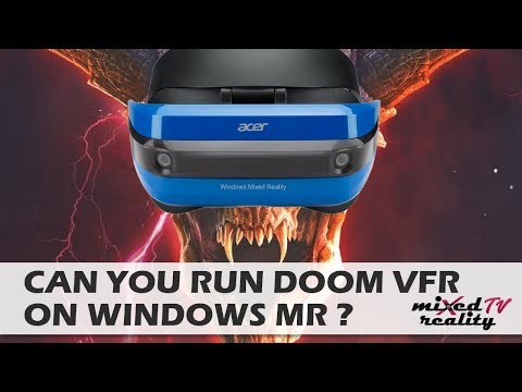 Can You Play Doom VFR On Windows Mixed Reality Headsets? Tutorial and 1st Level Gameplay