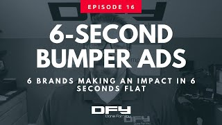 016 Six-Second Video Ads: 6 Brands Making An Impact (In 6 Seconds Flat)