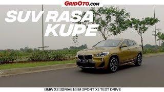Tes Lengkap Kupe SUV BMW X2 sDrive18i M Sport X | Test Drive | GridOto