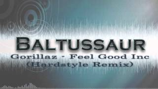 [Hardstyle] Gorillaz - Feel Good inc. [Baltussaur Remix] (Free Download!)