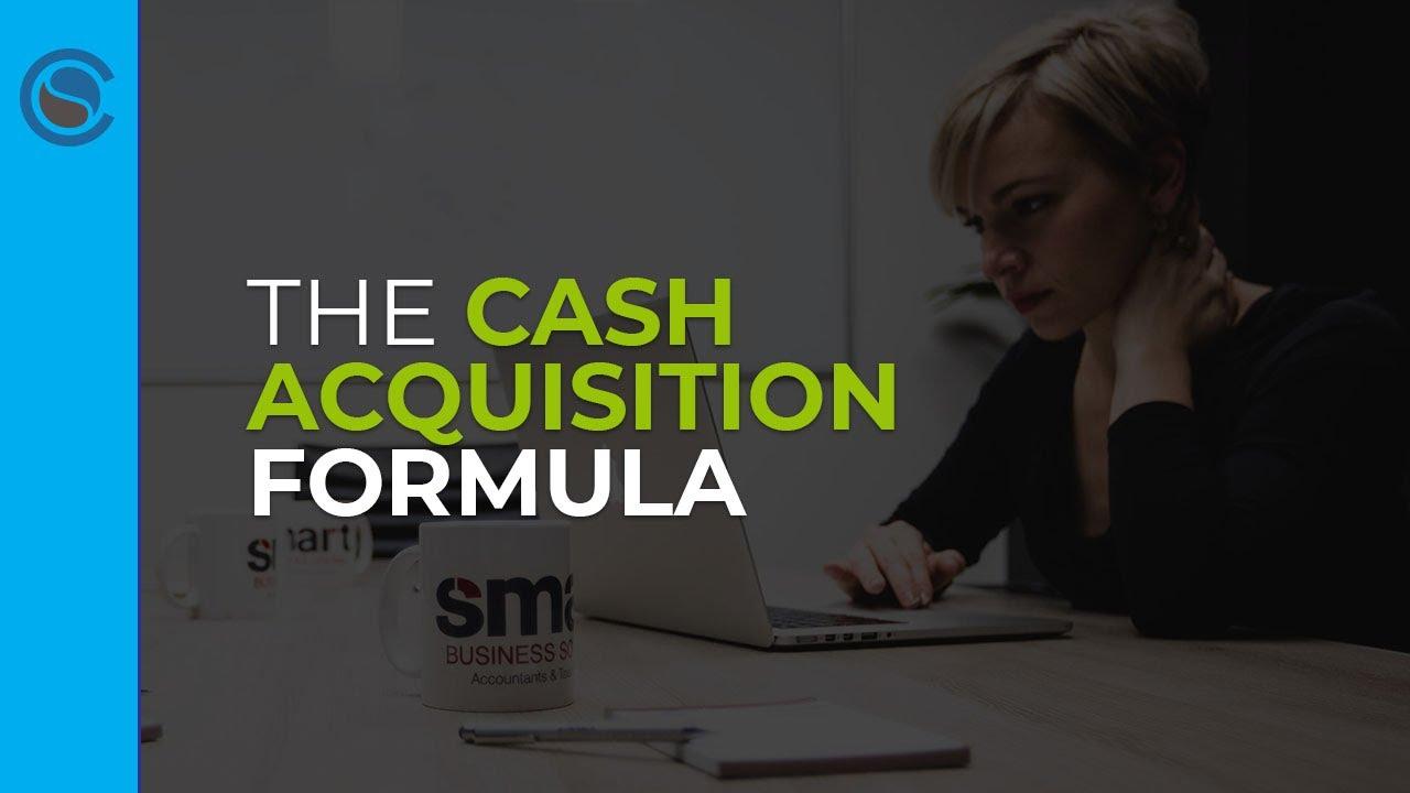 The Cash Acquisition Formula