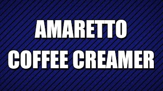 Amaretto Coffee Creamer - My3 Foods - Easy To Learn