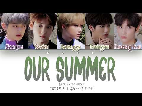 Our Summer (Acoustic Mix) - TXT (투모로우바이투게더) [HAN/ROM/ENG COLOR CODED LYRICS]