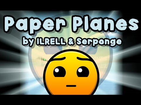 [Geometry Dash] - 'Paper Planes' By ILRELL & Serponge (All Coins)