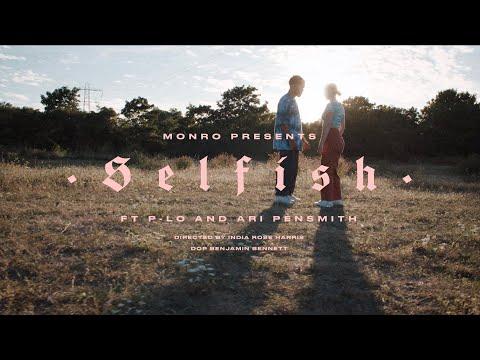 Смотреть клип Monro Ft. P-Lo & Ari Pensmith - Selfish