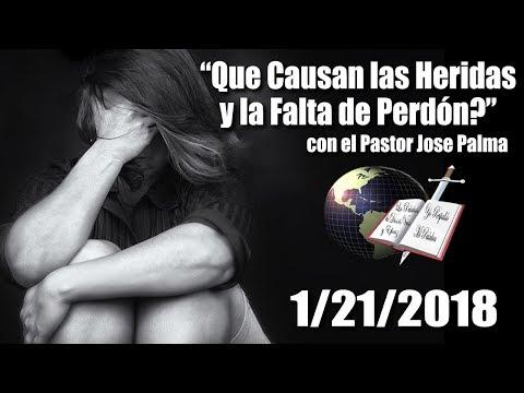 Que Causan las Heridas y la Falta de Perdon - 1/21/2018