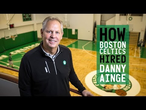 How BOSTON CELTICS hired DANNY AINGE