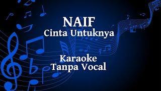 Naif - Cinta Untuknya Karaoke