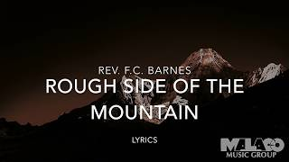 Rev. F.C. Barnes - Rough Side of the Mountain (Lyric)