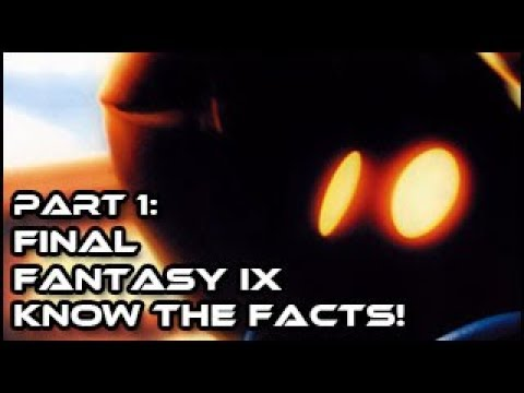 Final Fantasy 9 - Know the Facts! [Part 1]