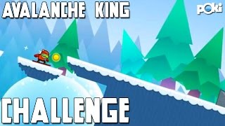 Watch out Below! Avalanche King Poki Challenge!