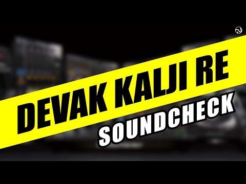 Devak Kalji Re - Soundcheck | SG Production