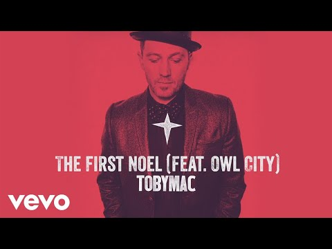 TobyMac - The First Noel (Audio) ft. Owl City