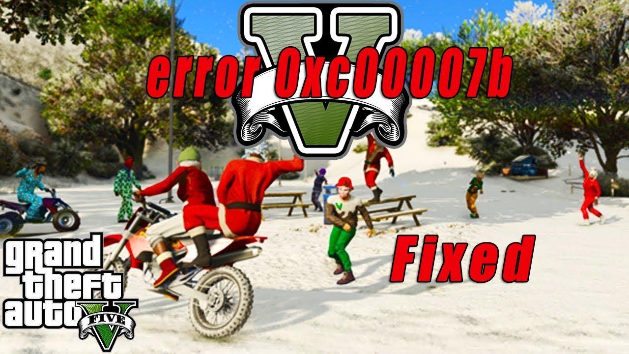 Gta V Fix Error 0xc00007b In Windows 10 8 1 8 7 Best Method