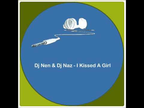 Dj Nen & Dj Naz - I Kissed A Girl