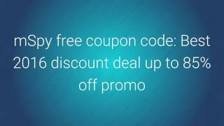 mSpy free coupon code: Best 2016 discount deal up to 85% OFF promo