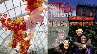 Travel Vlog: SEATTLE 2018