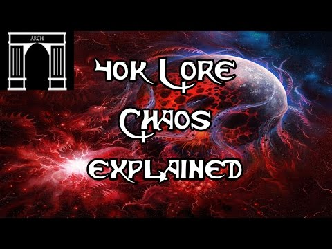 40k Explained, Chaos Lore, the Warp, and its influence.