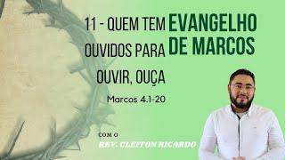 Quem tem ouvidos para ouvir, ouça | Mc 4.1-20 | Rev. Cleiton Ricardo (IPJaguaribe)