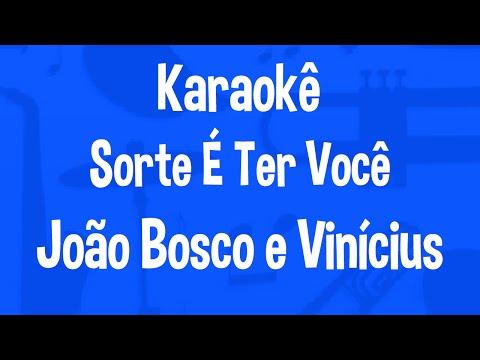 Karaokê Sorte é ter você - João Bosco e Vinícius